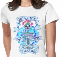 Beautiful on the inside Womens Fitted T-Shirt