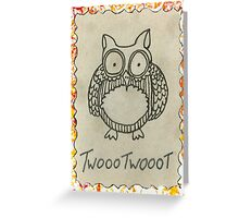 Twoo TwooT Greeting Card