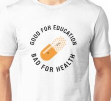 Good for education - Bad for health (Akira) Unisex T-Shirt