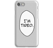 I'm Tired Speech Bubble iPhone Case/Skin