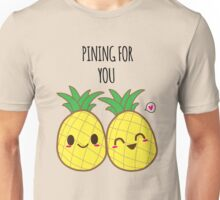 Pining for you Unisex T-Shirt