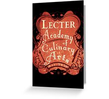 Lecter Academy of Culinary Arts (2) Greeting Card
