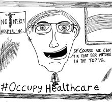 Occupy Healthcare editorial cartoon by bubbleicious