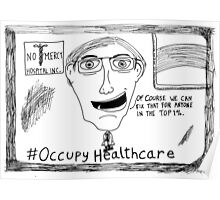 Occupy Healthcare editorial cartoon Poster