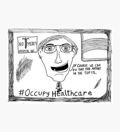 Occupy Healthcare editorial cartoon Photographic Print