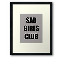 Sad Girls Club Framed Print