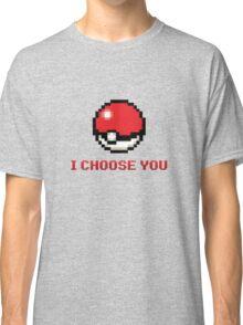 I Choose You - Pixel Pokeball Classic T-Shirt