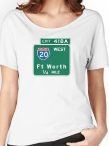 Fort Worth, TX Road Sign, USA Women's Relaxed Fit T-Shirt