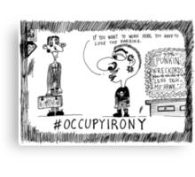 Occupy Irony editorial cartoon Canvas Print