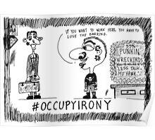 Occupy Irony editorial cartoon Poster