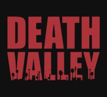 Death Valley  by BUB THE ZOMBIE