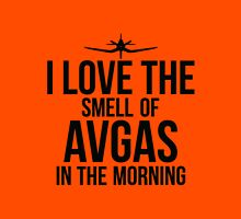 I Love The Smell Of Avgas In The Morning - Black Unisex T-Shirt