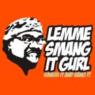 Lemme Smang It Gurl Shirt by phrend