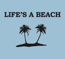 Lifes a Beach Shirt by phrend