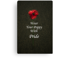 Wear Your Poppy with Pride Canvas Print