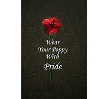 Wear Your Poppy with Pride Photographic Print