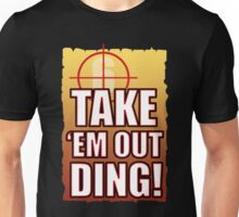 Take em out Unisex T-Shirt