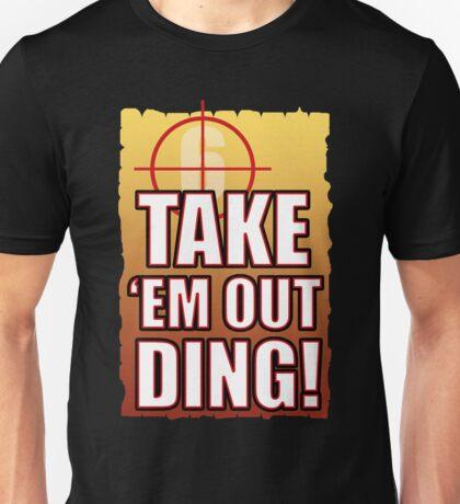 Take em out Unisex T-Shirt