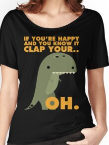 T-Rex Likes To Clap... Oh. Women's Relaxed Fit T-Shirt