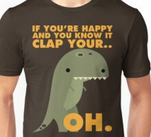 T-Rex Likes To Clap... Oh. Unisex T-Shirt