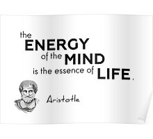 energy, mind, life - Aristotle Poster