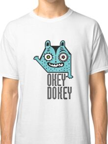 Okey Dokey Monster Classic T-Shirt