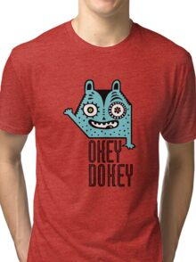 Okey Dokey Monster Tri-blend T-Shirt