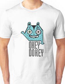 Okey Dokey Monster Unisex T-Shirt