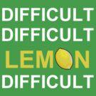 'Difficult, Difficult, Lemon, Difficult' by Paul James Farr
