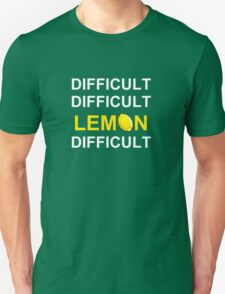 'Difficult, Difficult, Lemon, Difficult' T-Shirt
