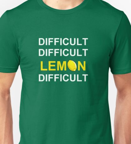 'Difficult, Difficult, Lemon, Difficult' Unisex T-Shirt