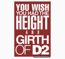 Height and Girth of D2 by wellastebu