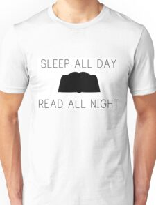 sleep all day, read all night Unisex T-Shirt