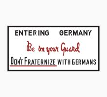 Be on Your Guard, Don't Fraternize with Germans WWII Sign Baby Tee