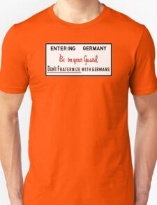 Be on Your Guard, Don't Fraternize with Germans WWII Sign T-Shirt