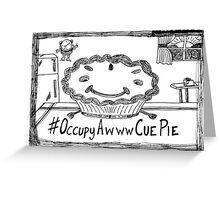 Occupy Awww Cue Pie cartoon Greeting Card