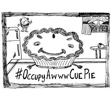 Occupy Awww Cue Pie cartoon Photographic Print