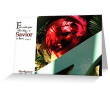 For Unto You...  Greeting Card
