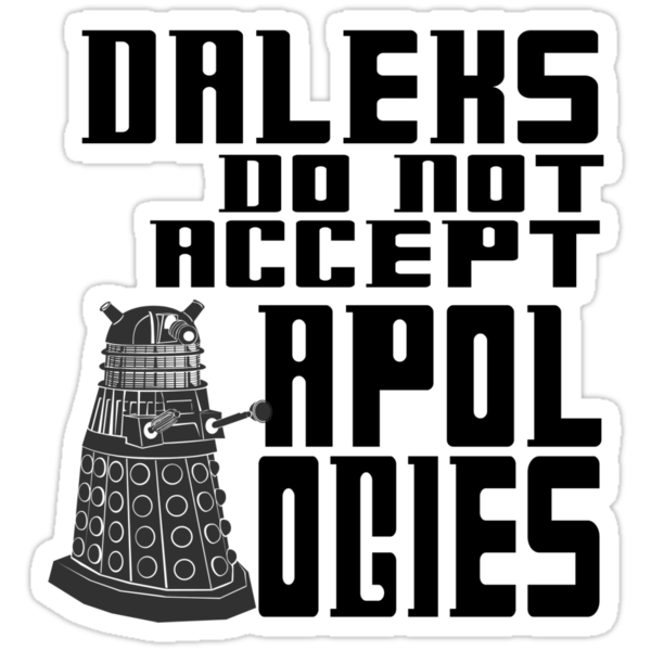 Daleks do not accept apologies by GatewayLesbian