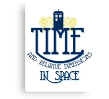 TARDIS - TIME AND RELATIVE DIMENSIONS Canvas Print