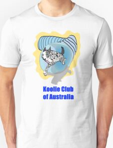 Koolie in Tunnel Koolie Club of Australia  T-Shirt