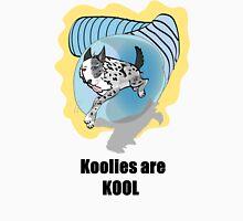 Koolie in tunnel with Koolies are Kool  Unisex T-Shirt