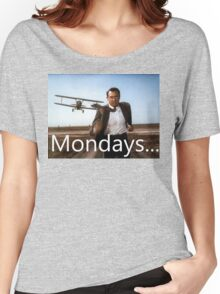 North By Northwest -Mondays Women's Relaxed Fit T-Shirt