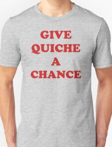 'Give Quiche A Chance' Unisex T-Shirt