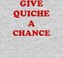 'Give Quiche A Chance' T-Shirt