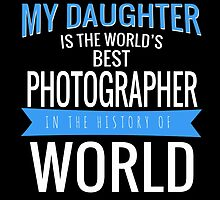 MY DAUGHTER IS THE WORLD'S BEST PHOTOGRAPHER by yuantees
