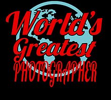 WORLD'S GREATEST PHOTOGRAPHER by yuantees
