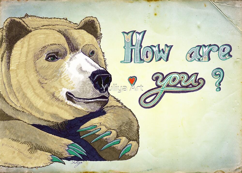 How Are You Bear by Yuliya Art