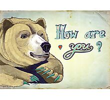 How Are You Bear Photographic Print