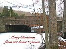 Stone Bridge Christmas Card - Our House to Yours by MotherNature